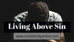 How to Live Above Sin
