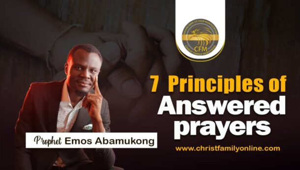 7 Principles to Answered Prayer