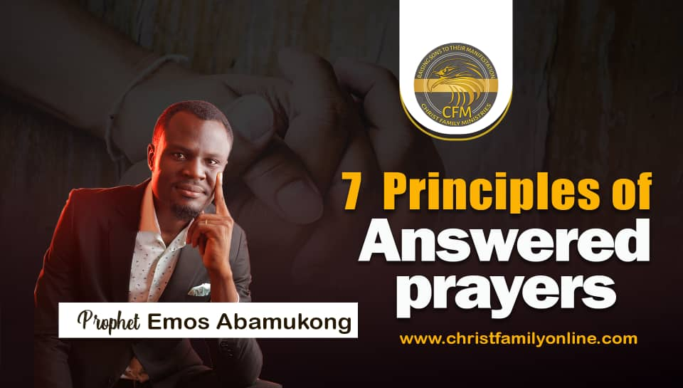7 Principles to Answered Prayer