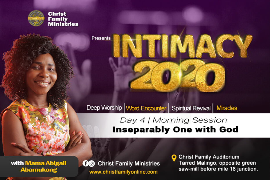 INTIMACY 2020 Day 4   Inseparably One with God