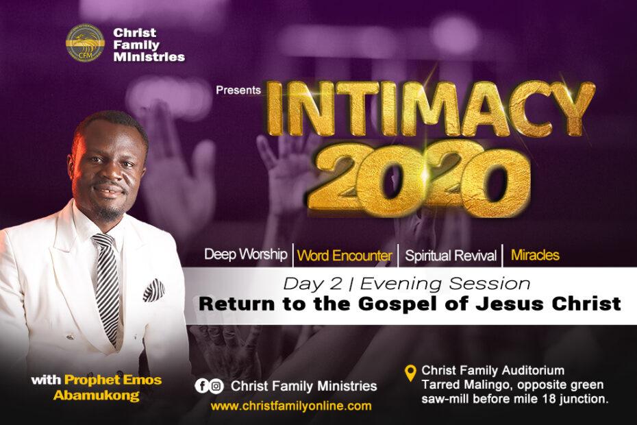 INTIMACY 2020 Day 2, Morning Session   Return to the Gospel of Jesus Christ