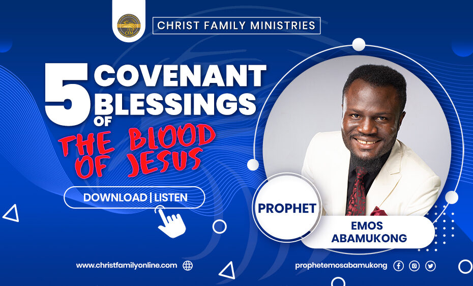 5 Covenant Blessings of the Blood of Jesus